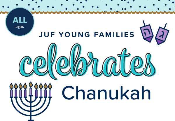 JUF Young Families Celebrates Chanukah - All ages